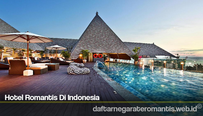 Hotel Romantis Di Indonesia