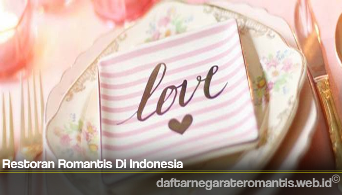 Restoran Romantis Di Indonesia